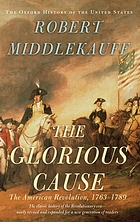 The glorious cause : the American Revolution 1763-1789