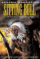Sitting Bull : the life of a Lakota Sioux chief