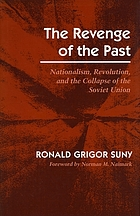 The revenge of the past : nationalism, revolution, and the collapse of the Soviet Union