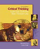 Critical thinking : learn the tools the best thinkers use