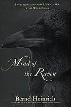 Mind of the raven : investigations and adventures with wolf-birds