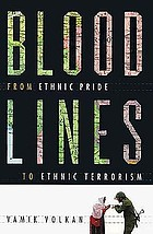 Bloodlines : from ethnic pride to ethnic terrorism