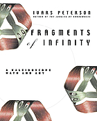 Fragments of infinity : a kaleidoscope of math and art