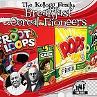 The Kellogg family : breakfast cereal pioneers