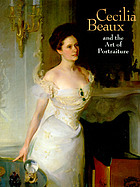 Cecilia Beaux and the art of portraiture : [an exhibition at the National Portrait Gallery, October 6, 1995 through January 28, 1996 and at the Westmoreland Museum of Art, Greensburg, Pa., February 25 through May 5, 1996