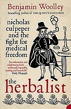 The herbalist : Nicholas Culpeper and the fight for medical freedom