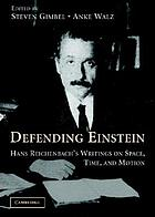 Defending Einstein : Hans Reichenbach's writings on space, time, and motion