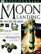 Moon landing : the race for the moon