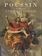 Poussin : paintings : a catalogue raisonné