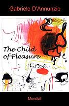 The child of pleasure