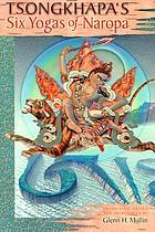 Tsongkhapa's Six Yogas of Naropa