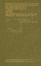 Endogenous sleep substances and sleep regulation