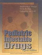 Pediatric injectable drugs : teddy bear book
