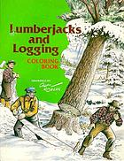 Lumberjacks and logging : coloring book