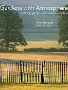 Gardens with atmosphere : creating gardens with a sense of place