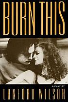 Burn this : a play