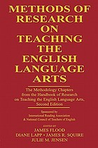 Methods of research on teaching the English language arts : the methodology chapters from the Handbook of research on teaching the English language arts, second edition