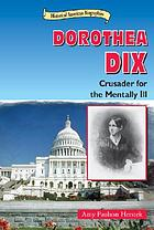 Dorothea Dix : crusader for the mentally ill