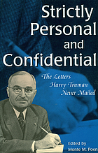 Strictly personal and confidential : the letters Harry Truman never mailed