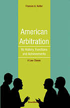 American arbitration : its history, functions and achievements