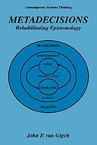 Metadecisions : rehabilitating epistemology