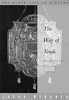 The way of Torah; an introduction to Judaism