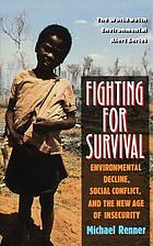 Fighting for survival : environmental decline, social conflict, and the new age of insecurity