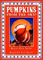 Pumpkins from the sky? : a Cobtown story : from the diaries of Lucky Hart