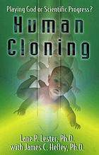 Human cloning : playing God or scientific progress?
