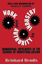 Work and authority in industry; ideologies of management in the course of industrialization