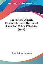 The history of early relations between the United States and China, 1784-1844