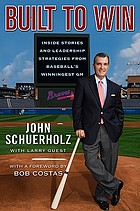 Built to win : inside stories and leadership strategies from baseball's winningest general manager