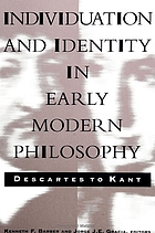 Individuation and identity in early modern philosophy : Descartes to Kant