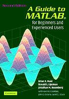 A guide to MATLAB : for beginners and experienced users; updated for MATLAB 7 and Simulink 6