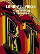Landfall Press : twenty-five years of printmaking