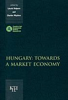 Hungary--towards a market economy