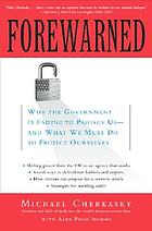 Forewarned : why the government is failing to protect us, and what we must do to protect ourselves