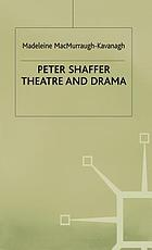 Peter Shaffer : theatre and drama