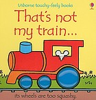 That's not my train... : its wheels are too squashy