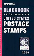 The official 2008 blackbook price guide to United States postage stamps