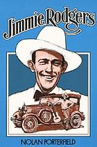 Jimmie Rodgers : the life and times of America's blue yodeler