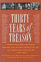Thirty years of treason; excerpts from hearings before the House Committee on Un-American Activities, 1938-1968