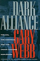 Dark alliance : the CIA, the Contras, and the crack cocaine explosion