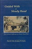 Guided with a steady hand : the cultural landscape of a rural Texas park
