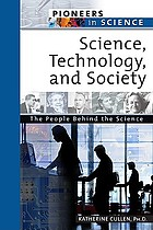 Science, Technology, and Society : the people behind the science