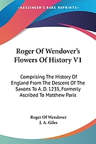Roger of Wendover's Flowers of history : formerly ascribed to Matthew Paris