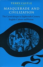 Masquerade and civilization : the carnivalesque in eighteenth-century English culture and fiction