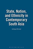 State, nation and ethnicity in contemporary South Asia