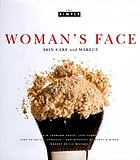 Woman's face : skin care and makeup