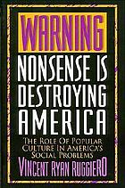 Warning : nonsense is destroying America